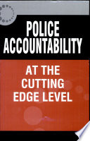 Police Accountability  : At the Cutting Edge Level