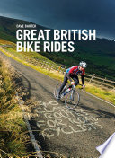 """Great British Bike Rides: 40 Classic routes for road cyclists"" by Dave Barter"