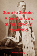 Soap to Senate: A German Jew at the dawn of apartheid