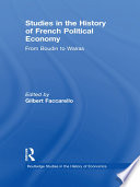 Studies In The History Of French Political Economy