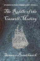 The Riddle of the Caswell Mutiny