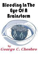 Bleeding In The Eye Of A Brainstorm
