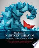 Handbook of Investors  Behavior during Financial Crises