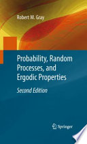 Probability  Random Processes  and Ergodic Properties