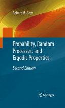 Probability, Random Processes, and Ergodic Properties