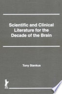 Scientific and Clinical Literature for the Decade of the Brain Book