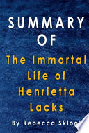 Summary Of The Immortal Life of Henrietta Lacks