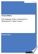 The Language of the Commoners in Shakespeare's 'Julius Caesar'