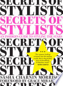 """Secrets of Stylists: An Insider's Guide to Styling the Stars"" by Sasha Charnin Morrison, Grace Mirabella"