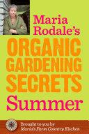 Maria Rodale s Organic Gardening Secrets  Summer