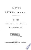 Dante's Divine comedy, tr. in the original ternary rhyme by C.B. Cayley. [With] Notes on the translation