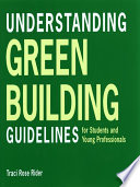Understanding Green Building Guidelines  For Students and Young Professionals Book