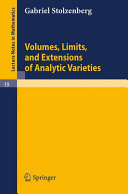 Volumes, limits, and extensions of analytic varieties