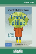 What To Do When You Re Cranky And Blue