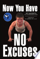 Now You Have No Excuses