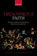 Treacherous Faith: The Specter of Heresy in Early Modern ...