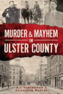 Murder   Mayhem in Ulster County