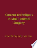 Current Techniques In Small Animal Surgery Fifth Edition