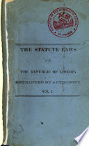 The Statute Laws of the Republic of Liberia Passed by the Legislature from 1848 to 1879 Book
