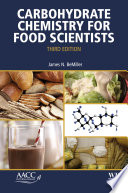 """Carbohydrate Chemistry for Food Scientists"" by James N. BeMiller"