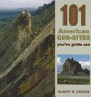 101 American Geo-sites You've Gotta See