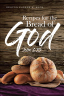 Recipes For The Bread Of God