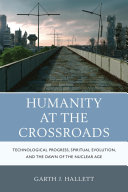 Humanity at the Crossroads