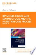 """Krause and Mahan's Food and the Nutrition Care Process E-Book"" by Janice L Raymond, Kelly Morrow"
