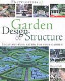 Encyclopedia of Garden Design & Structure
