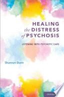 Healing the Distress of Psychosis Book