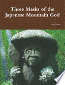Three Masks of the Japanese Mountain God