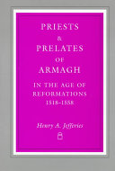 Priests and Prelates of Armagh in the Age of Reformations  1518 1558 Book PDF
