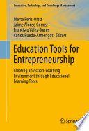Education tools for entrepreneurship : creating an action-learning environment through educational learning tools