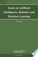 Issues in Artificial Intelligence, Robotics and Machine Learning: 2013 Edition