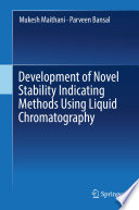 Development of Novel Stability Indicating Methods Using Liquid Chromatography