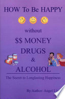 How to be Happy without Money, Drugs or Alcohol