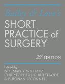 Bailey   Love s Short Practice of Surgery 26E