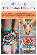 Ultimate Diy Friendship Bracelets
