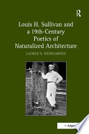 Louis H Sullivan And A 19th Century Poetics Of Naturalized Architecture