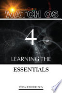 Watch Os 4: Learning the Essentials