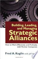 Building, Leading, and Managing Strategic Alliances