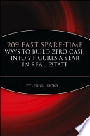 209 Fast Spare Time Ways to Build Zero Cash into 7 Figures a Year in Real Estate
