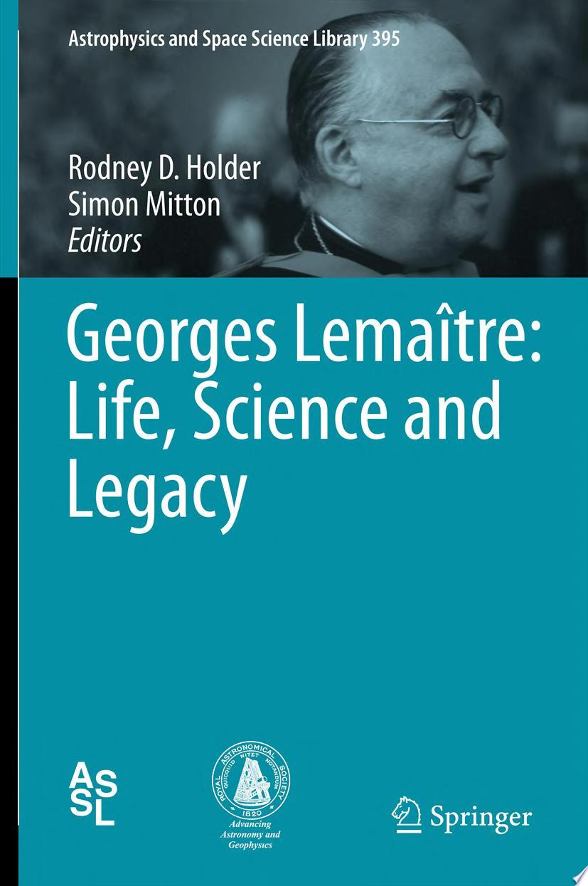 Georges Lema  tre  Life  Science and Legacy