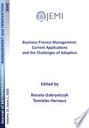 Business Process Management  Current Applications and the Challenges of Adoption