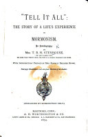 """""""Tell it all:"""" the story of a life's experience in Mormonism. An autobiography ... With introductory preface by Mrs. H. B. Stowe ... Illustrations ebook"""