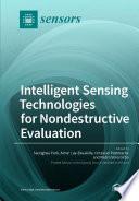 Intelligent Sensing Technologies for Nondestructive Evaluation