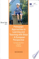 Pedagogic Approaches to Learning and Teaching with Boys   A European Perspective
