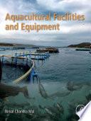 Aquacultural Facilities and Equipment