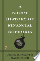 A Short History of Financial Euphoria Book