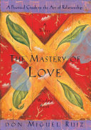 link to The mastery of love : a practical guide to the art of relationship in the TCC library catalog